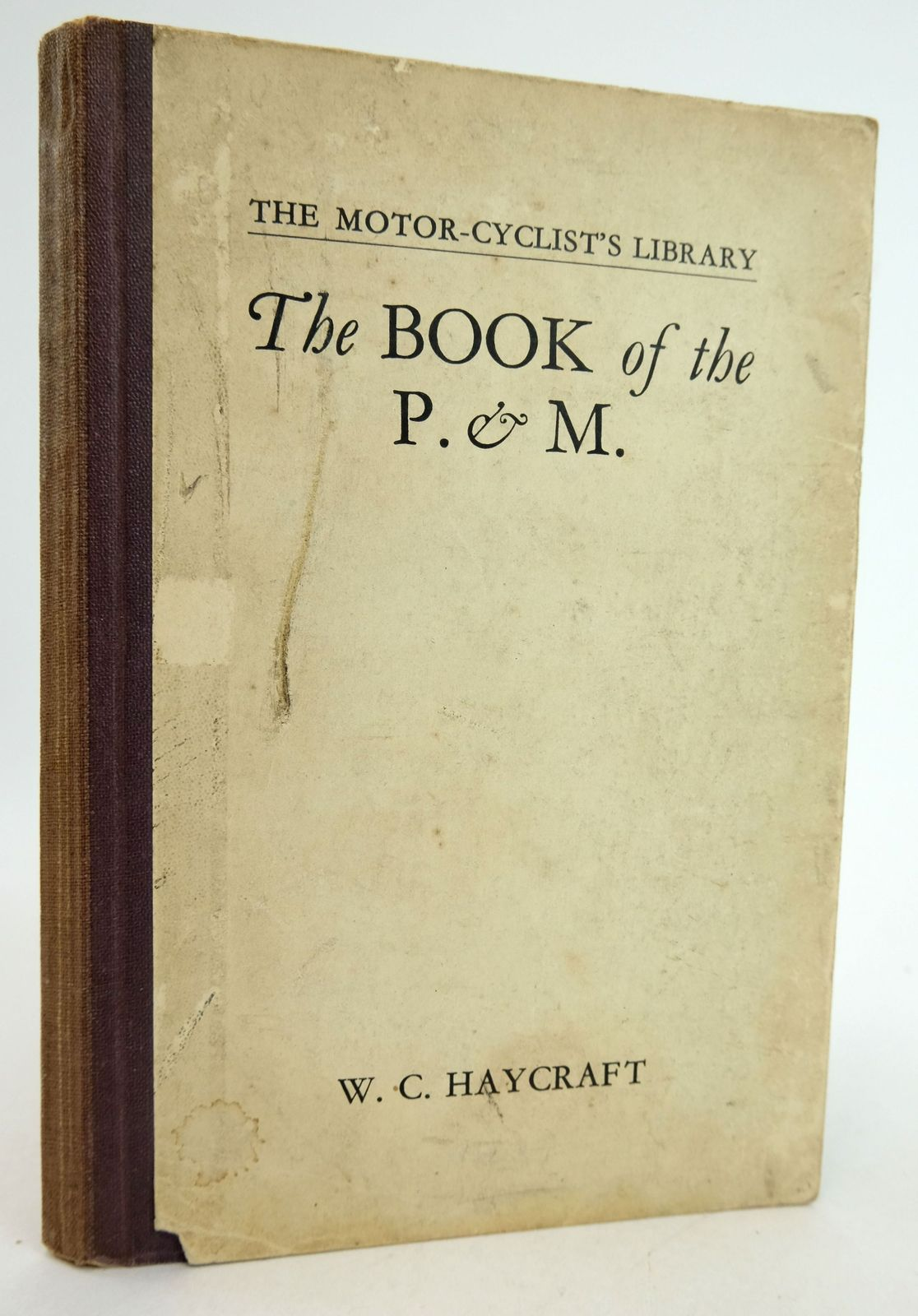 Photo of THE BOOK OF THE P. & M. (THE MOTOR-CYCLIST'S LIBRARY) written by Haycraft, W.C. published by Sir Isaac Pitman & Sons Ltd. (STOCK CODE: 1819455)  for sale by Stella & Rose's Books
