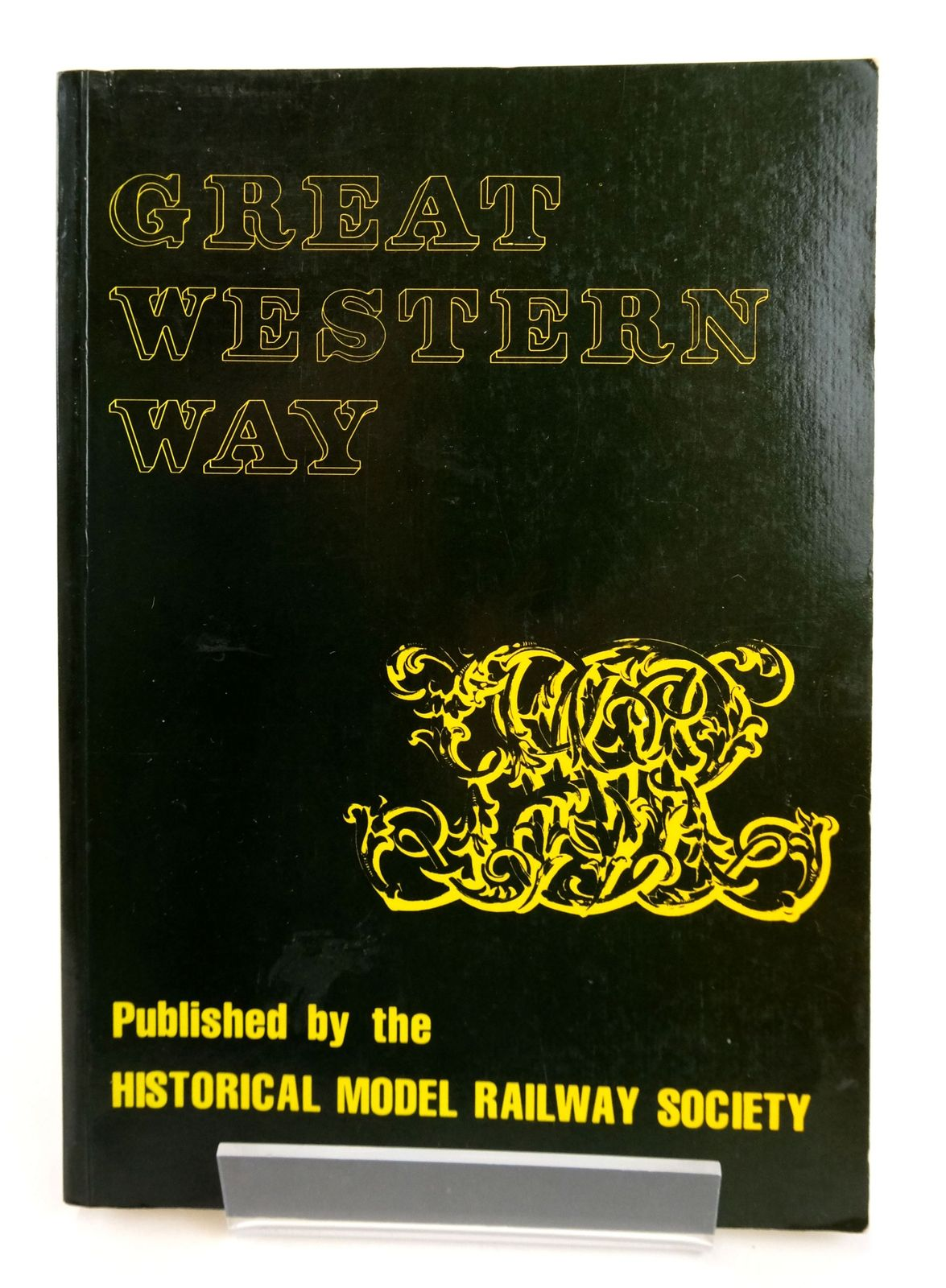 Photo of GREAT WESTERN WAY written by Slinn, J.N. published by Historical Model Railway Society (STOCK CODE: 1819485)  for sale by Stella & Rose's Books