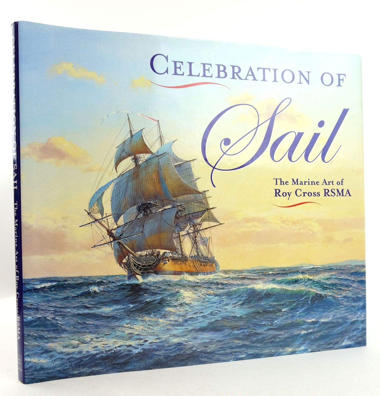 Photo of CELEBRATION OF SAIL: THE MARINE ART OF ROY CROSS written by Cross, Roy illustrated by Cross, Roy published by The Crowood Press (STOCK CODE: 1819494)  for sale by Stella & Rose's Books