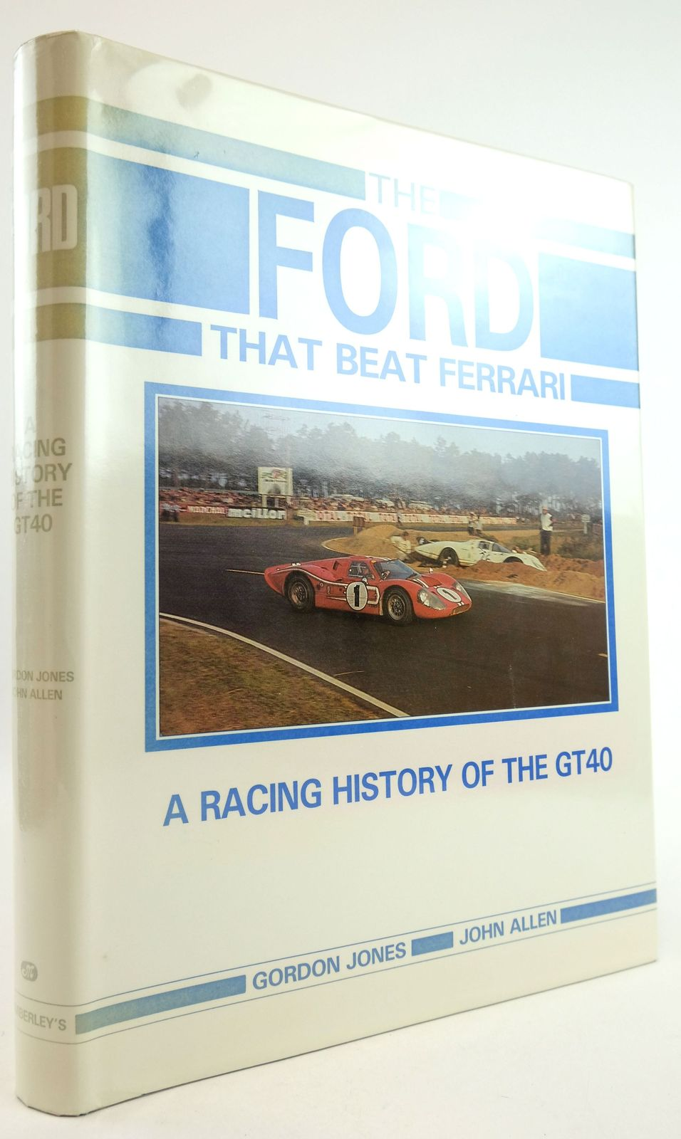 Photo of THE FORD THAT BEAT FERRARI: A RACING HISTORY OF THE GT40- Stock Number: 1819520