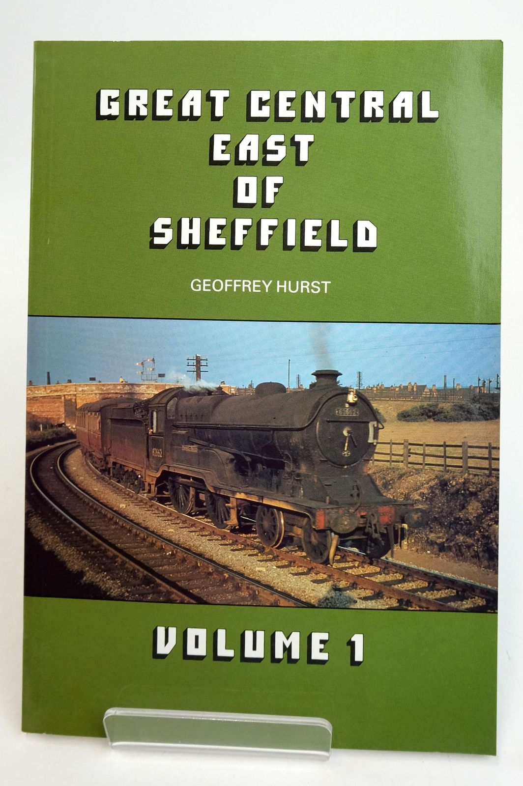 Photo of GREAT CENTRAL EAST OF SHEFFIELD VOLUME 1 written by Hurst, Geoffrey published by Milestone Publications (STOCK CODE: 1819612)  for sale by Stella & Rose's Books