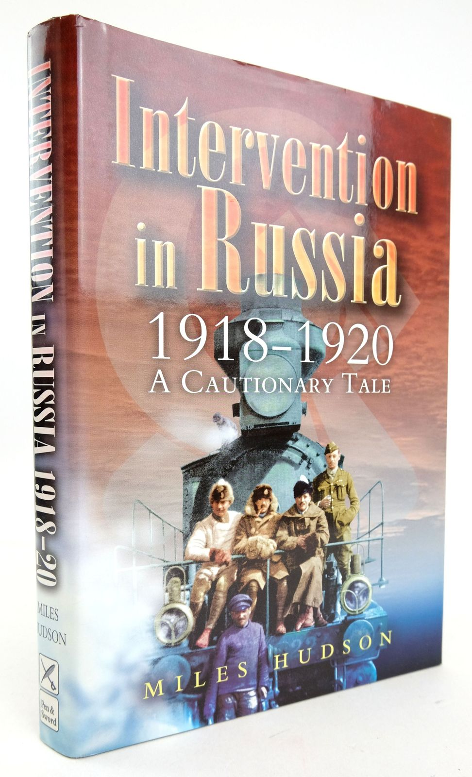 Photo of INTERVENTION IN RUSSIA 1918-1920: A CAUTIONARY TALE- Stock Number: 1819613