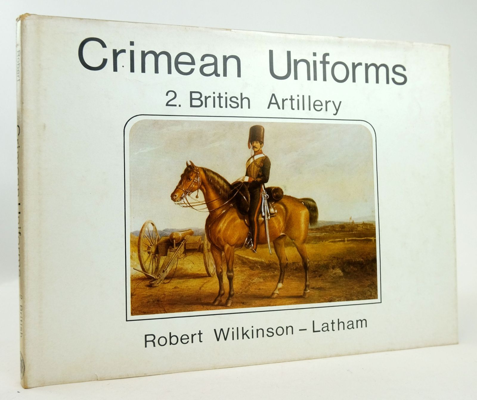 Photo of CRIMEAN UNIFORMS 2. BRITISH ARTILLERY written by Wilkinson-Latham, Robert published by Historical Research Unit (STOCK CODE: 1819617)  for sale by Stella & Rose's Books
