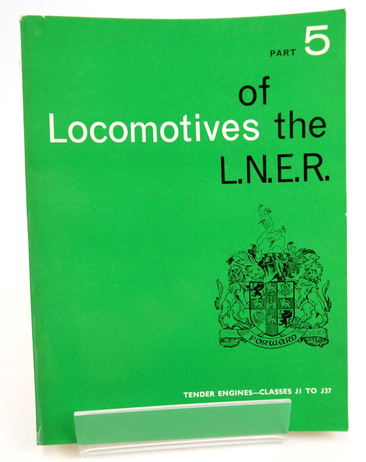Photo of LOCOMOTIVES OF THE L.N.E.R. PART 5 published by The Railway Correspondence And Travel Society (STOCK CODE: 1819626)  for sale by Stella & Rose's Books
