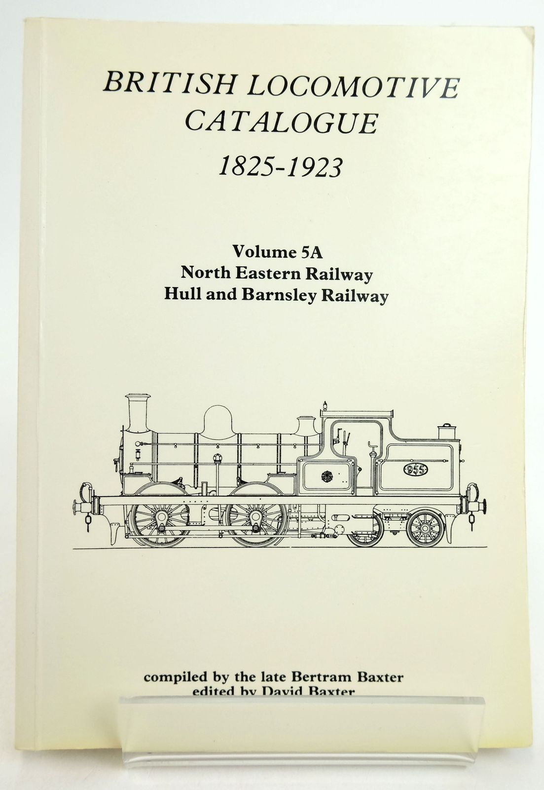 Photo of BRITISH LOCOMOTIVE CATALOGUE 1825-1923 VOLUME 5A: NORTH EASTERN RAILWAY HULL AND BARNSLEY RAILWAY written by Baxter, Bertram Baxter, David published by Moorland Publishing (STOCK CODE: 1819628)  for sale by Stella & Rose's Books