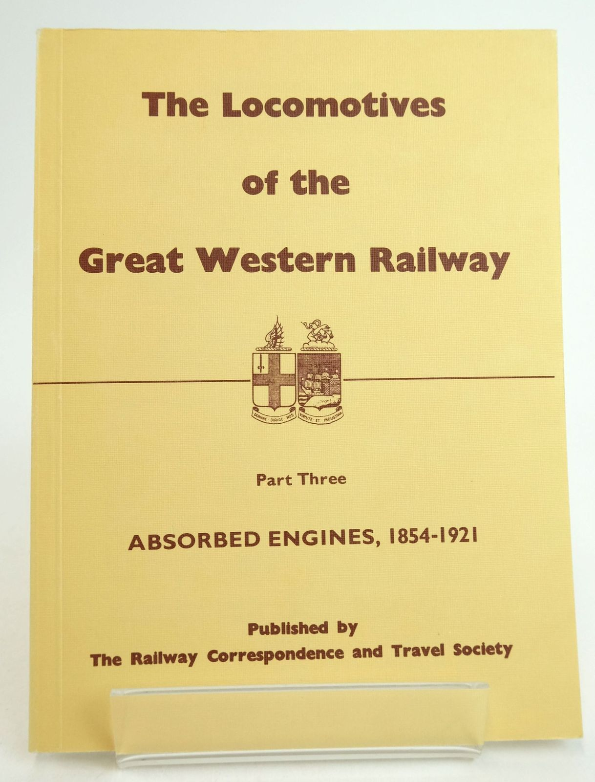 Photo of THE LOCOMOTIVES OF THE GREAT WESTERN RAILWAY PART THREE ABSORBED ENGINES 1854-1921- Stock Number: 1819635