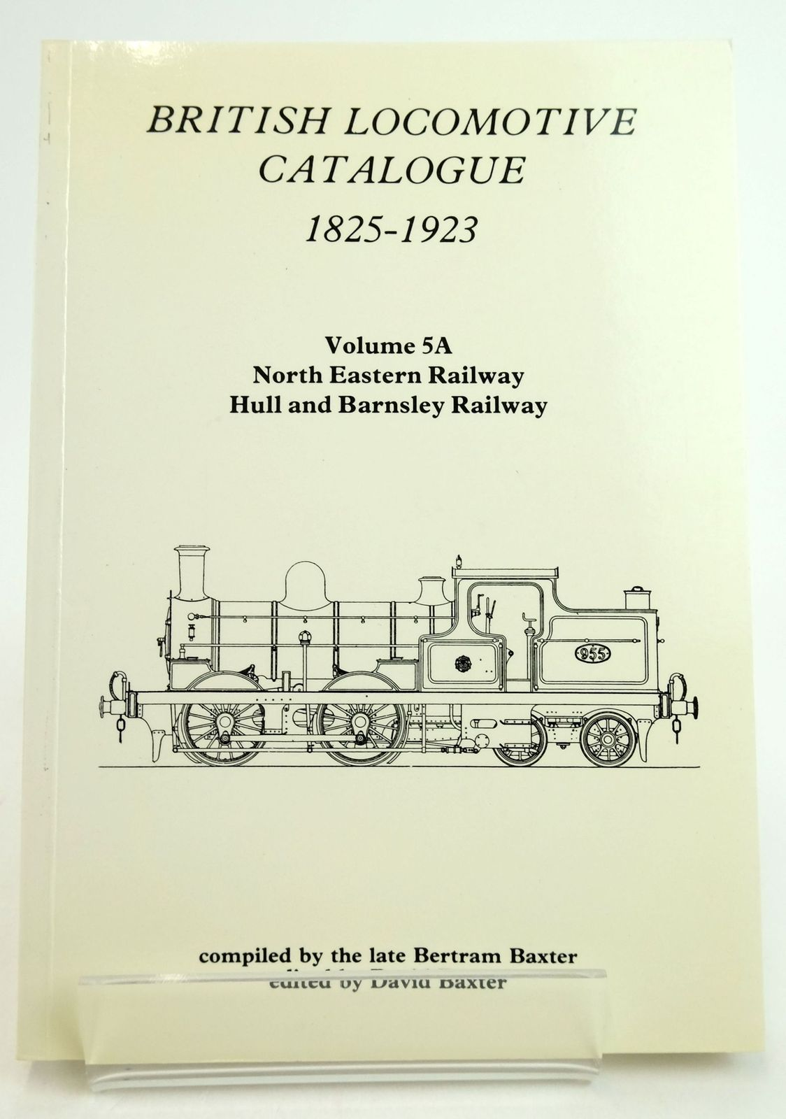 Photo of BRITISH LOCOMOTIVE CATALOGUE 1825-1923 VOLUME 5A: NORTH EASTERN RAILWAY HULL AND BARNSLEY RAILWAY written by Baxter, Bertram Baxter, David published by Moorland Publishing (STOCK CODE: 1819637)  for sale by Stella & Rose's Books