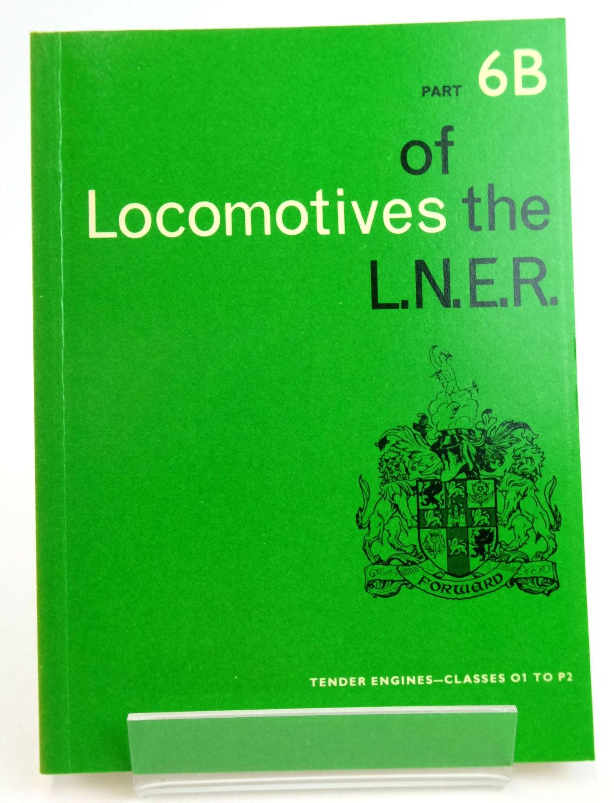 Photo of LOCOMOTIVES OF THE L.N.E.R. PART 6B published by The Railway Correspondence And Travel Society (STOCK CODE: 1819638)  for sale by Stella & Rose's Books