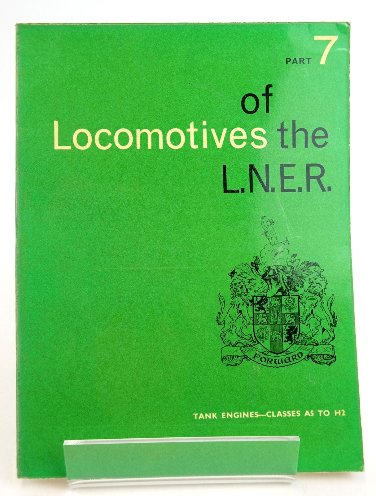Photo of LOCOMOTIVES OF THE L.N.E.R. PART 7 published by The Railway Correspondence And Travel Society (STOCK CODE: 1819640)  for sale by Stella & Rose's Books