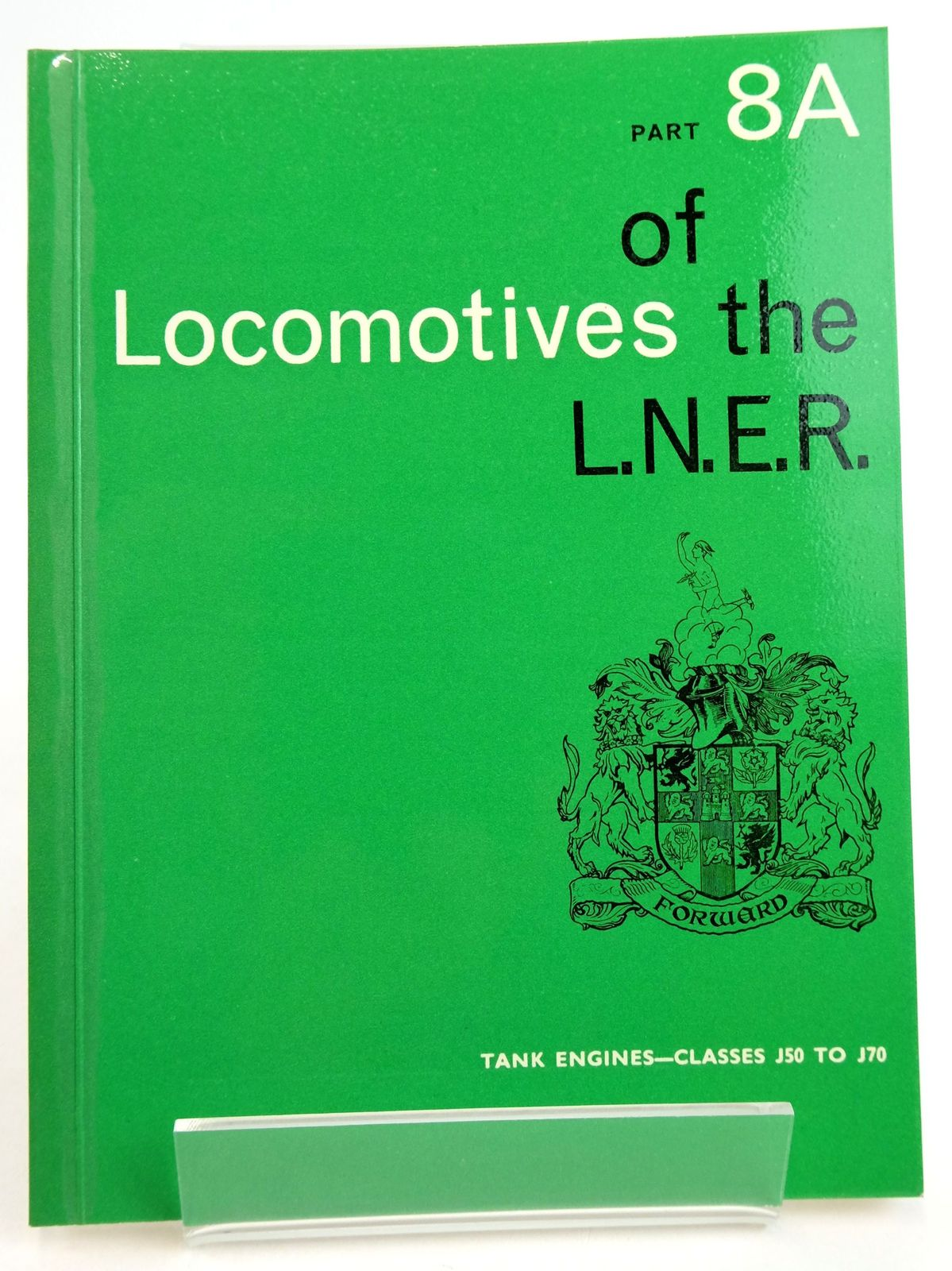 Photo of LOCOMOTIVES OF THE L.N.E.R. PART 8A published by The Railway Correspondence And Travel Society (STOCK CODE: 1819641)  for sale by Stella & Rose's Books