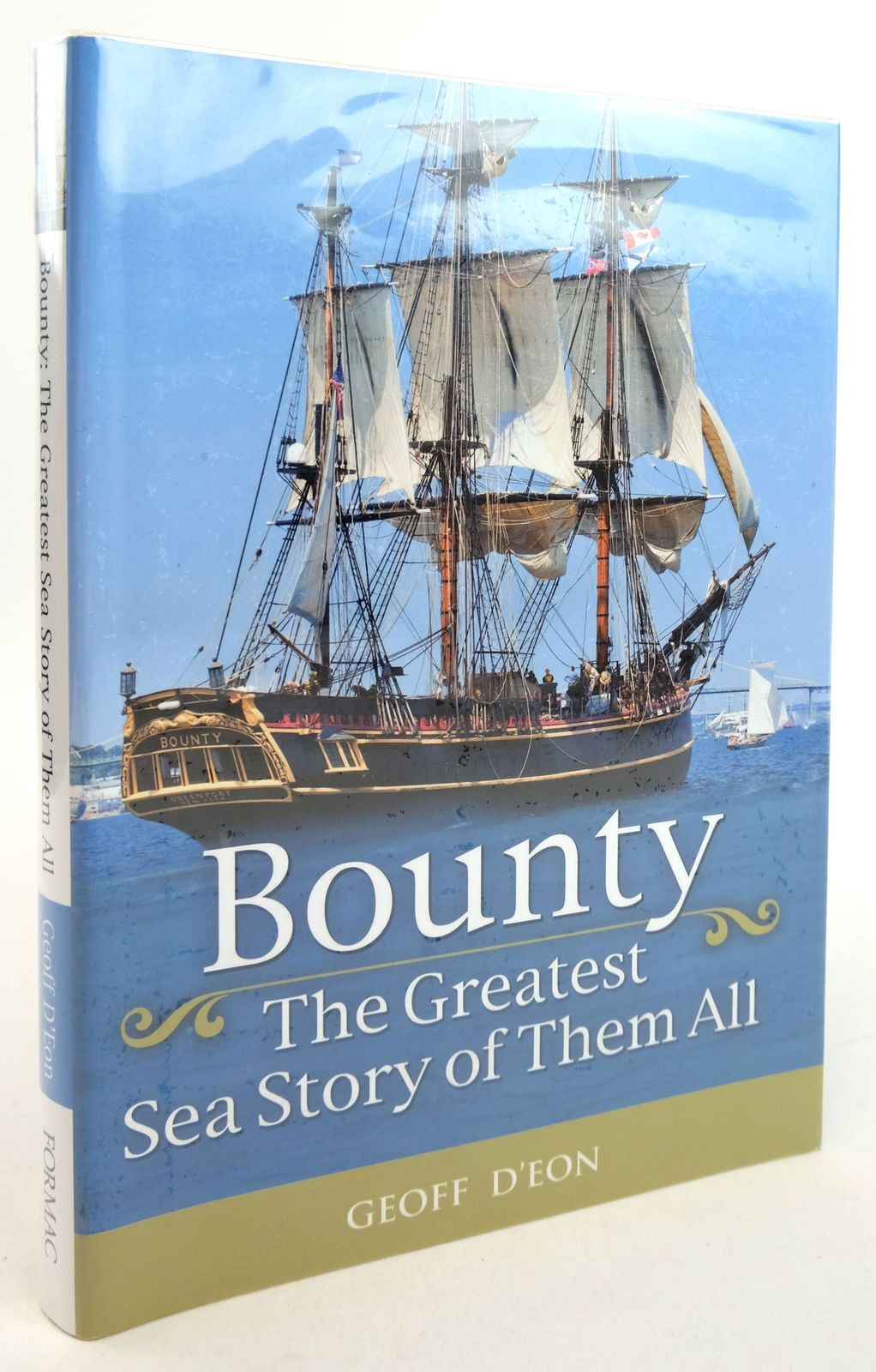 Photo of BOUNTY: THE GREATEST SEA STORY OF THEM ALL written by D'Eon, Geoff published by Formac Publishing Company Limited (STOCK CODE: 1819657)  for sale by Stella & Rose's Books