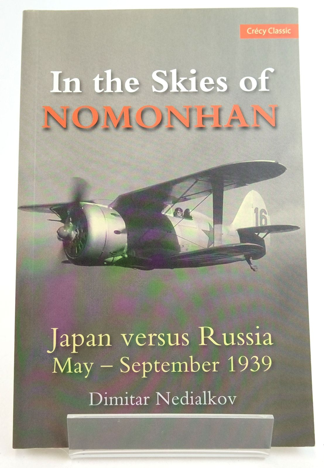 Photo of JAPAN AGAINST RUSSIA: IN THE SKIES OF NOMONHAN written by Nedialkov, Dimitar published by Crecy Publishing Limited (STOCK CODE: 1819673)  for sale by Stella & Rose's Books