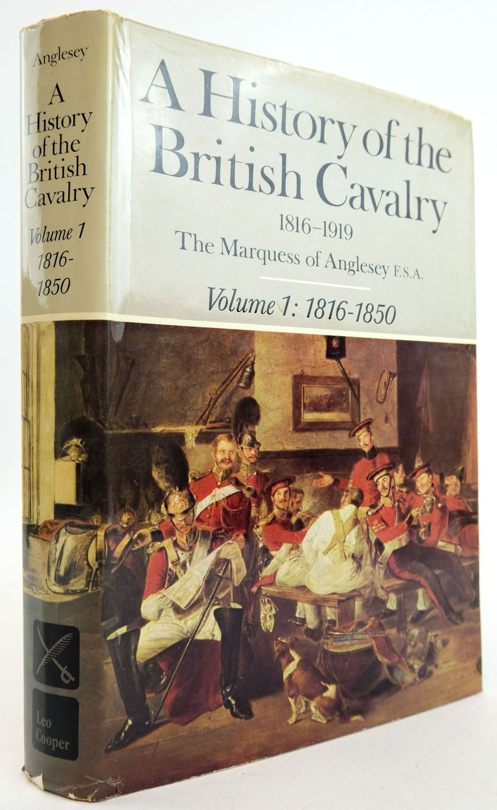Photo of A HISTORY OF THE BRITISH CAVALRY 1816-1919 VOLUME I: 1816-1850 written by Anglesey, The Marquess Of published by Leo Cooper (STOCK CODE: 1819676)  for sale by Stella & Rose's Books