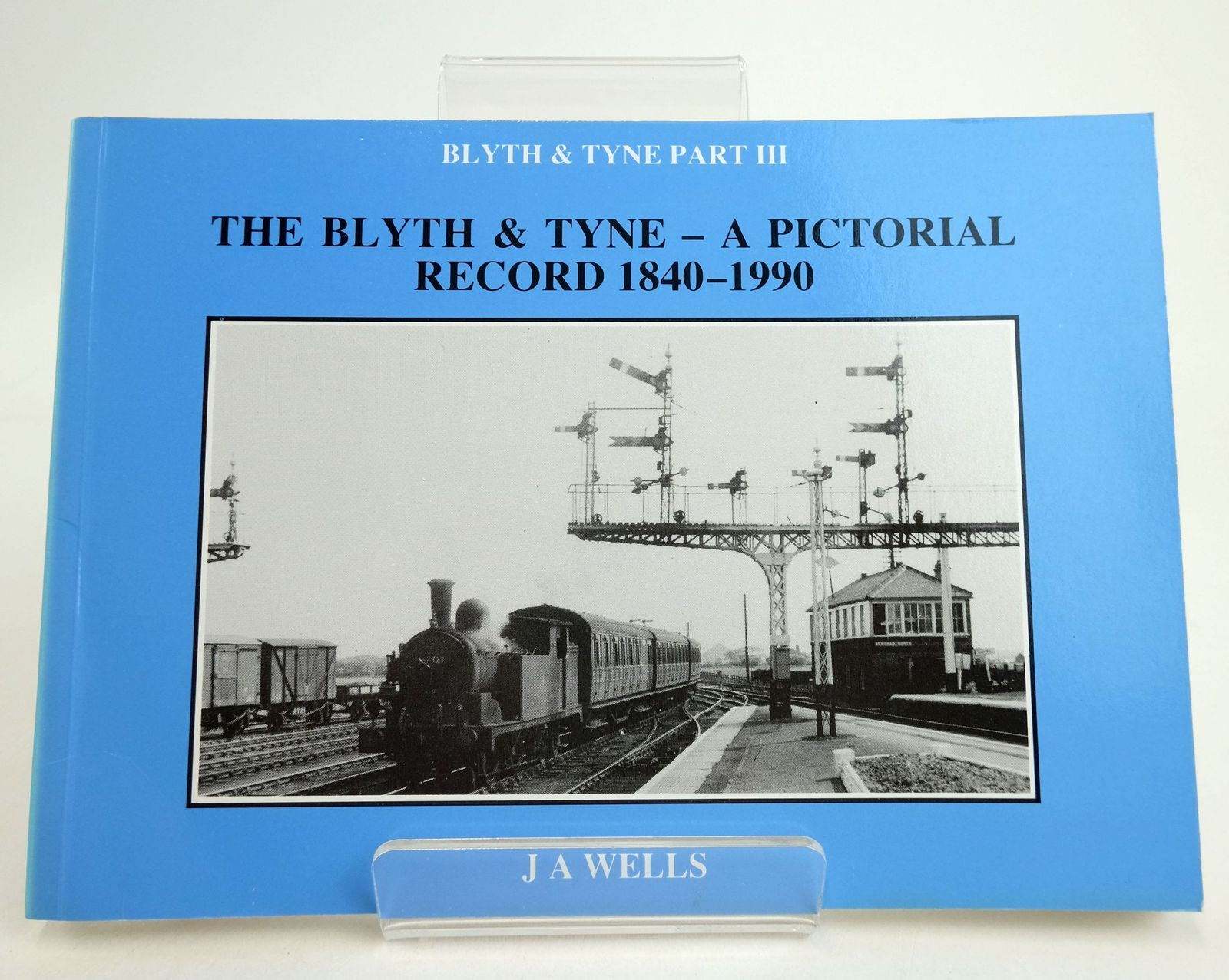 Photo of THE BLYTH & TYNE - A PICTORIAL RECORD 1840-1990: BLYTH & TYNE PART III written by Wells, J.A. published by Northumberland County Library (STOCK CODE: 1819681)  for sale by Stella & Rose's Books