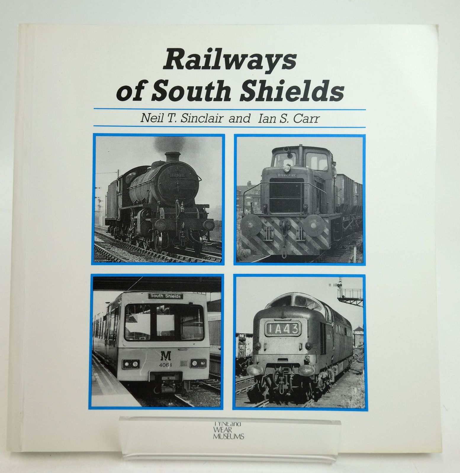 Photo of RAILWAYS OF SOUTH SHIELDS written by Sinclair, Neil T.