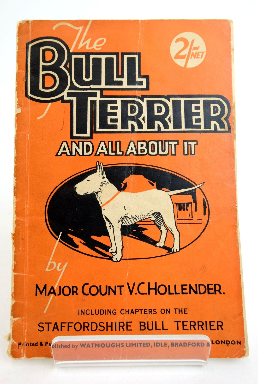 Photo of THE BULL TERRIER AND ALL ABOUT IT written by Hollander, V.C. published by Watmoughs Limited (STOCK CODE: 1819694)  for sale by Stella & Rose's Books