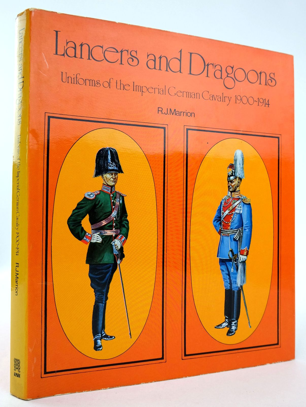 Photo of LANCERS AND DRAGOONS: UNIFORMS OF THE IMPERIAL GERMAN CAVALRY 1900-1914 written by Marrion, R.J. illustrated by Marrion, R.J. Fosten, D.S.V. Hagger, D.H. published by Almark Publishing Co. Ltd. (STOCK CODE: 1819698)  for sale by Stella & Rose's Books