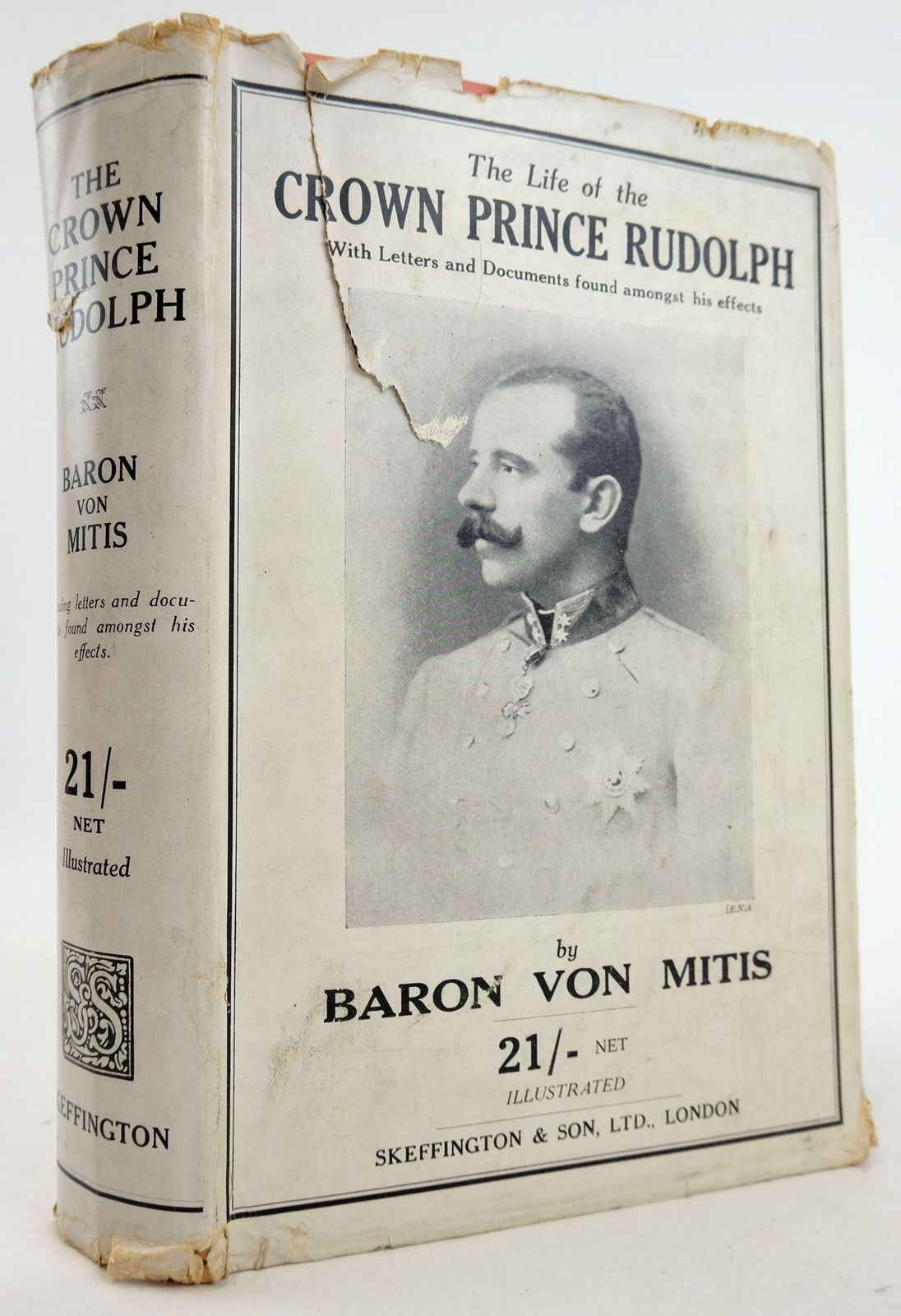 Photo of THE LIFE OF THE CROWN PRINCE RUDOLPH OF HASBURG WITH LETTERS AND DOCUMENTS FOUND AMONGST HIS EFFECTS written by Von Mitis, Baron published by Skeffington & Son, Ltd. (STOCK CODE: 1819718)  for sale by Stella & Rose's Books