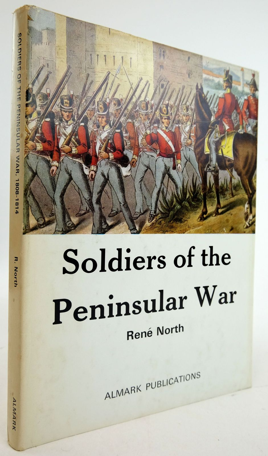 Photo of SOLDIERS OF THE PENINSULAR WAR 1808-1814 written by North, Rene published by Almark Publishing Co. Ltd. (STOCK CODE: 1819736)  for sale by Stella & Rose's Books