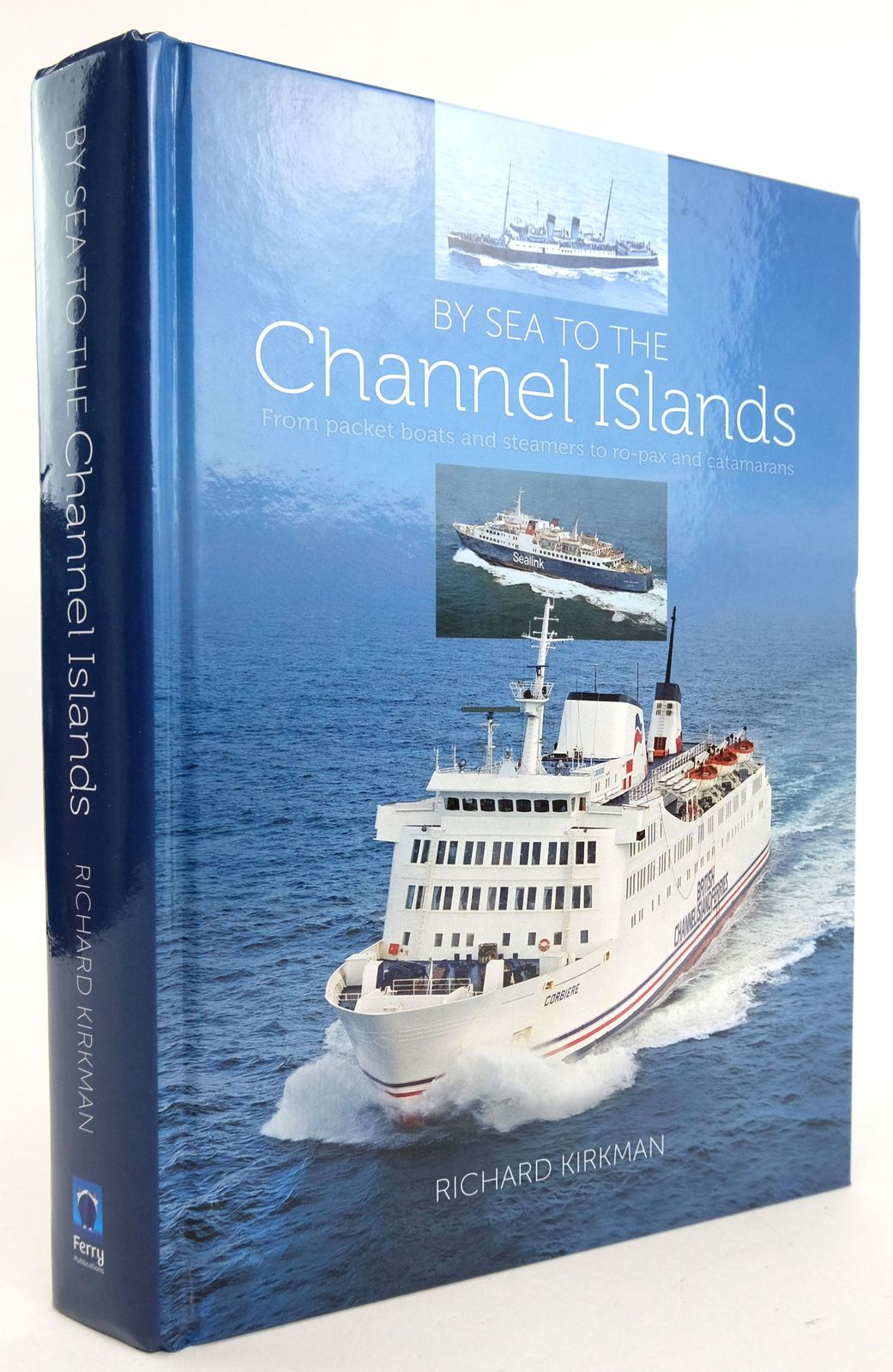 Photo of BY SEA TO THE CHANNEL ISLANDS: FROM PACKET BOATS AND STEAMERS TO RO-PAX AND CATAMARANS written by Kirkman, Richard published by Ferry Publications (STOCK CODE: 1819746)  for sale by Stella & Rose's Books