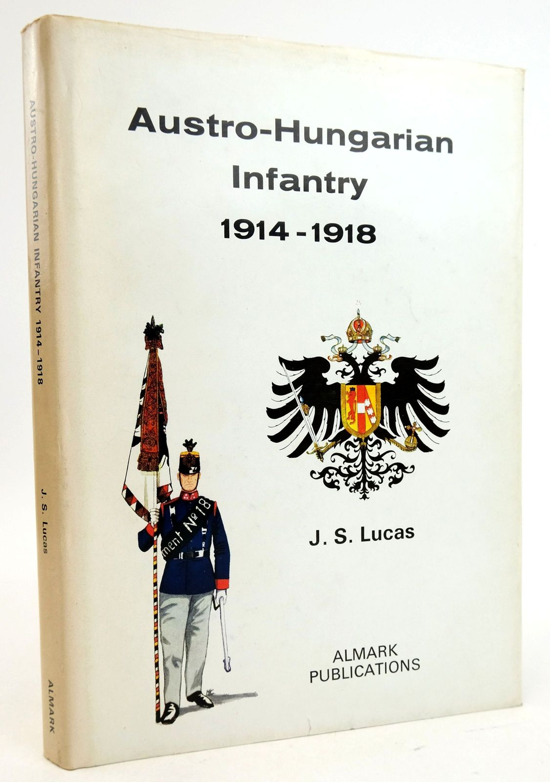 Photo of AUSTRO-HUNGARIAN INFANTRY 1914-1918 written by Lucas, J.S. published by Almark Publishing Co. Ltd. (STOCK CODE: 1819767)  for sale by Stella & Rose's Books
