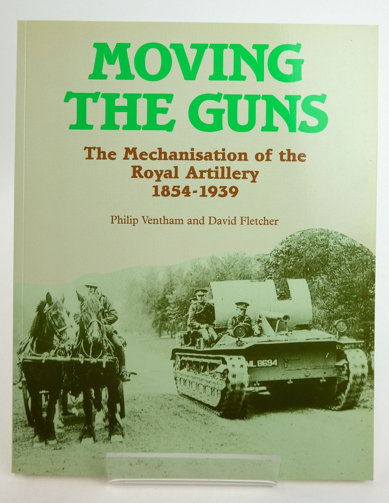 Photo of MOVING THE GUNS: THE MECHANISATION OF THE ROYAL ARTILLERY 1854-1939 written by Ventham, Philip Fletcher, David published by HMSO (STOCK CODE: 1819797)  for sale by Stella & Rose's Books