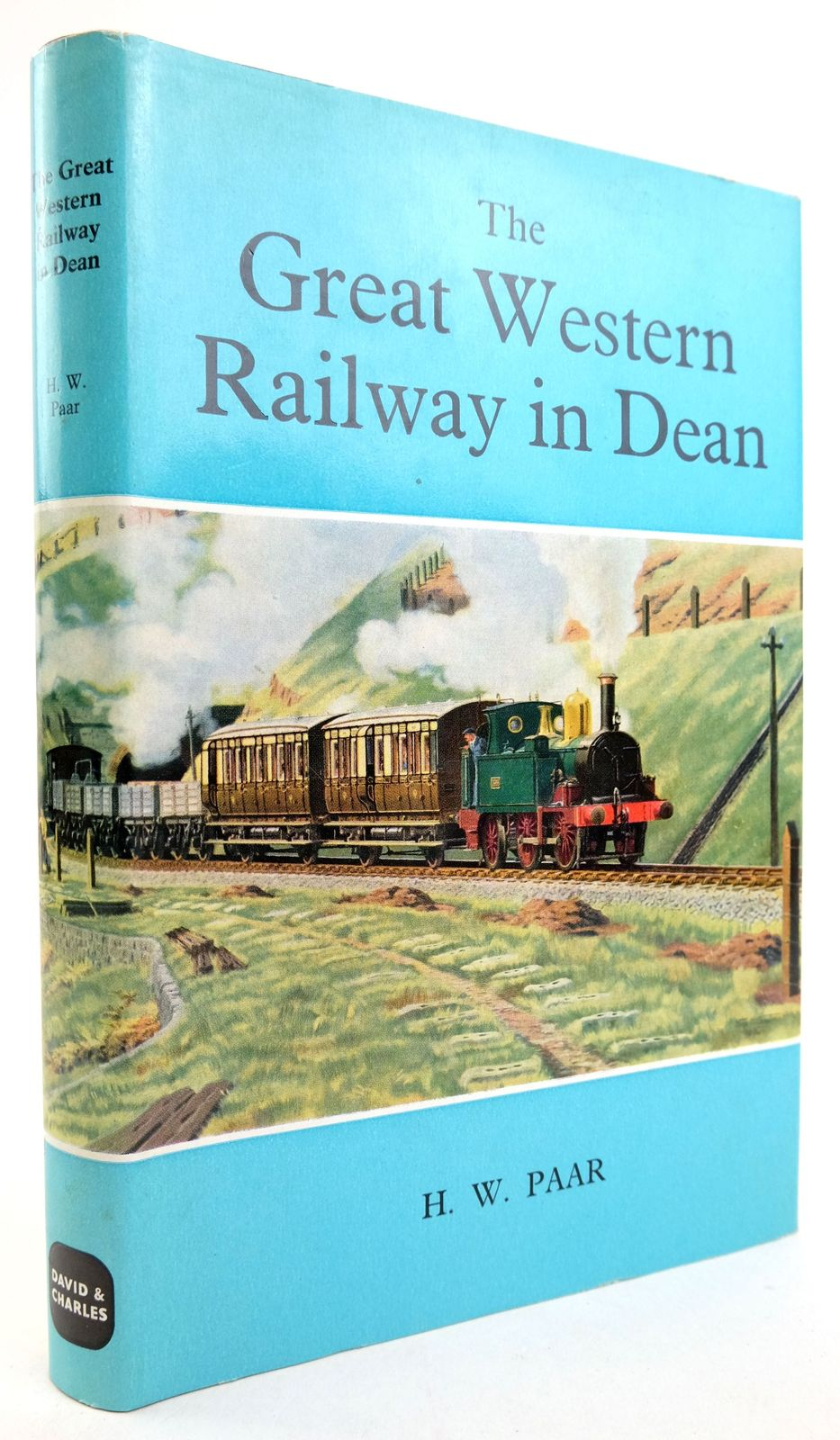 Photo of THE GREAT WESTERN RAILWAY IN DEAN: A HISTORY OF THE RAILWAYS OF THE FOREST OF DEAN: PART TWO written by Paar, H.W. published by David & Charles (STOCK CODE: 1819847)  for sale by Stella & Rose's Books