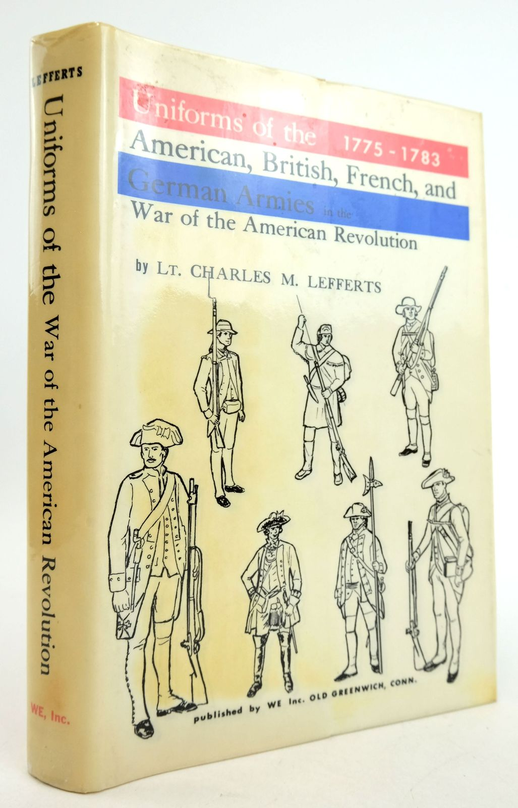 Photo of UNIFORMS OF THE AMERICAN, BRITISH, FRENCH, AND GERMAN ARMIES IN THE WAR OF THE AMERICAN REVOLUTION 1775-1783 written by Lefferts, Charles M. illustrated by Lefferts, Charles M. published by WE Inc. (STOCK CODE: 1819919)  for sale by Stella & Rose's Books