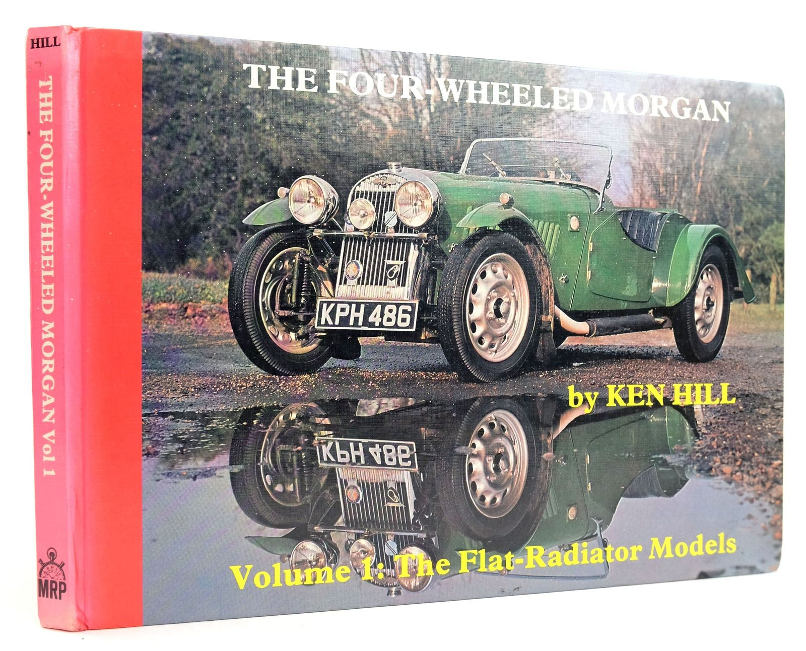 Photo of THE FOUR-WHEELED MORGAN VOLUME 1: THE FLAT-RADIATOR MODELS written by Hill, Ken published by Motor Racing Publications Ltd. (STOCK CODE: 1819927)  for sale by Stella & Rose's Books