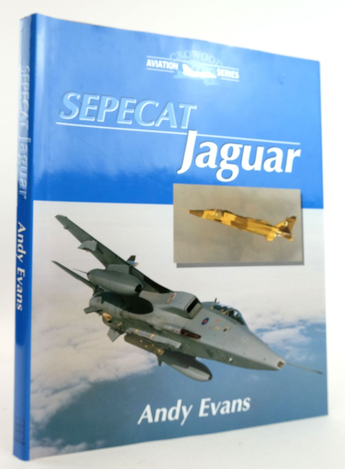 Photo of SEPECAT JAGUAR (CROWOOD AVIATION SERIES) written by Evans, Andy published by The Crowood Press (STOCK CODE: 1819936)  for sale by Stella & Rose's Books