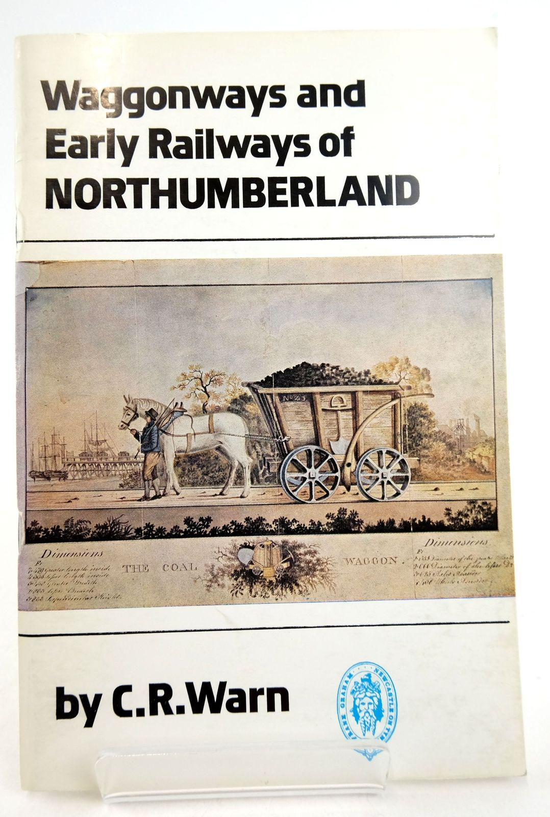 Photo of WAGGONWAYS AND EARLY RAILWAYS OF NORTHUMBERLAND 1605-1840 written by Warn, C.R. published by Frank Graham (STOCK CODE: 1819959)  for sale by Stella & Rose's Books