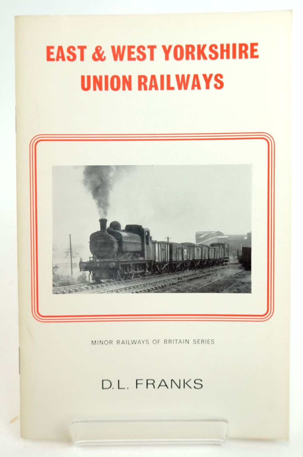 Photo of EAST & WEST YORKSHIRE UNION RAILWAYS (MINOR RAILWAYS OF BRITAIN) written by Franks, D.L. published by Turntable Enterprises (STOCK CODE: 1819968)  for sale by Stella & Rose's Books