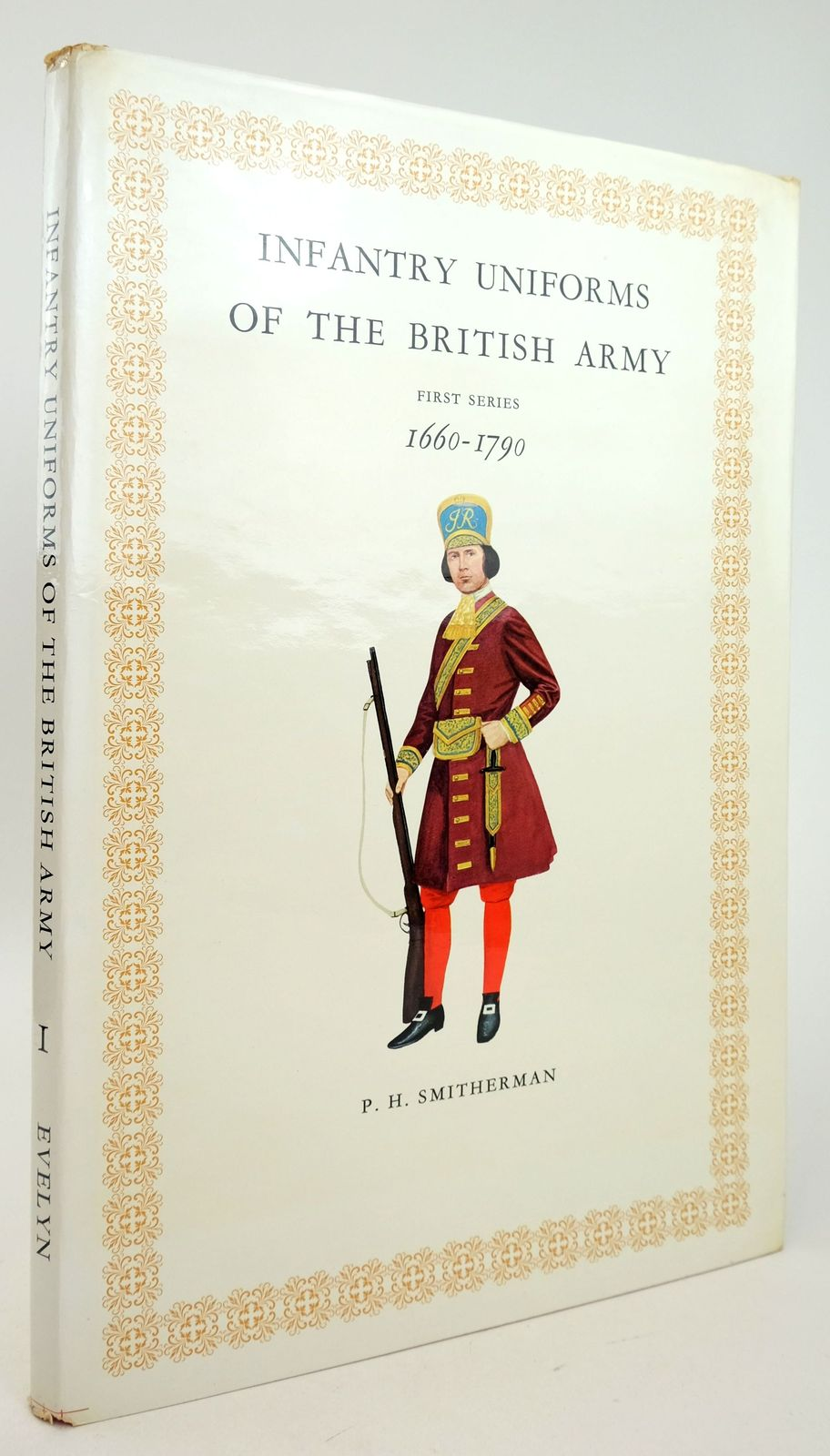 Photo of INFANTRY UNIFORMS OF THE BRITISH ARMY 1660-1790 written by Smitherman, P.H. illustrated by Smitherman, P.H. published by Hugh Evelyn (STOCK CODE: 1819977)  for sale by Stella & Rose's Books