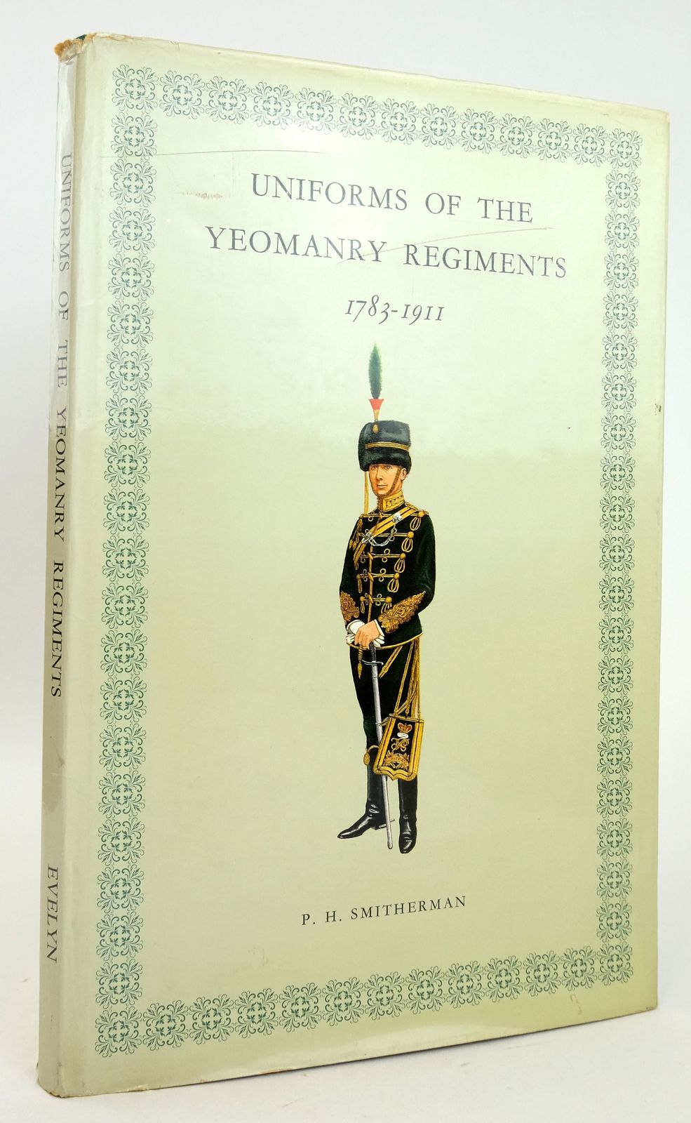Photo of UNIFORMS OF THE YEOMANRY REGIMENTS 1783-1911 written by Smitherman, P.H. illustrated by Smitherman, P.H. published by Hugh Evelyn (STOCK CODE: 1819979)  for sale by Stella & Rose's Books