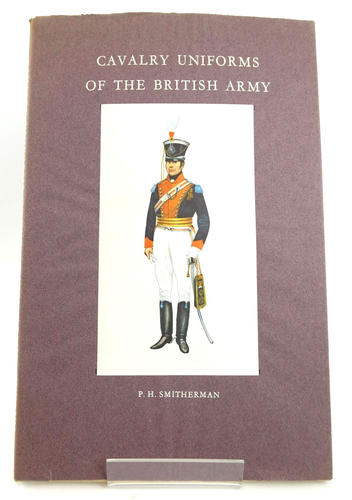 Photo of CAVALRY UNIFORMS OF THE BRITISH ARMY written by Smitherman, P.H. illustrated by Smitherman, P.H. published by Hugh Evelyn (STOCK CODE: 1819981)  for sale by Stella & Rose's Books