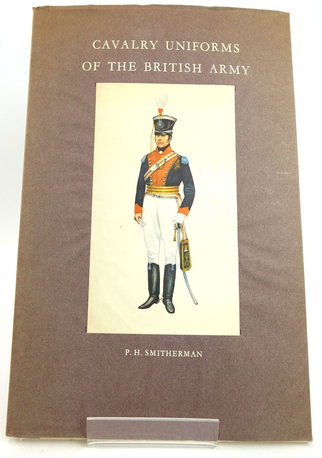 Photo of CAVALRY UNIFORMS OF THE BRITISH ARMY written by Smitherman, P.H. illustrated by Smitherman, P.H. published by Hugh Evelyn (STOCK CODE: 1819984)  for sale by Stella & Rose's Books