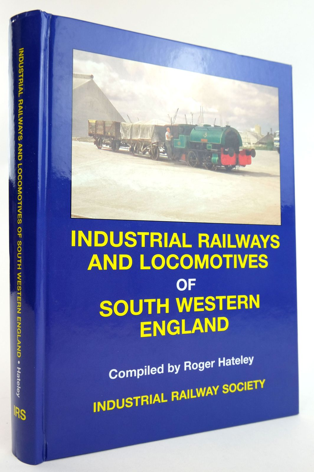 Photo of INDUSTRIAL RAILWAYS AND LOCOMOTIVES OF SOUTH WESTERN ENGLAND written by Hateley, Roger published by The Industrial Railway Society (STOCK CODE: 1820002)  for sale by Stella & Rose's Books