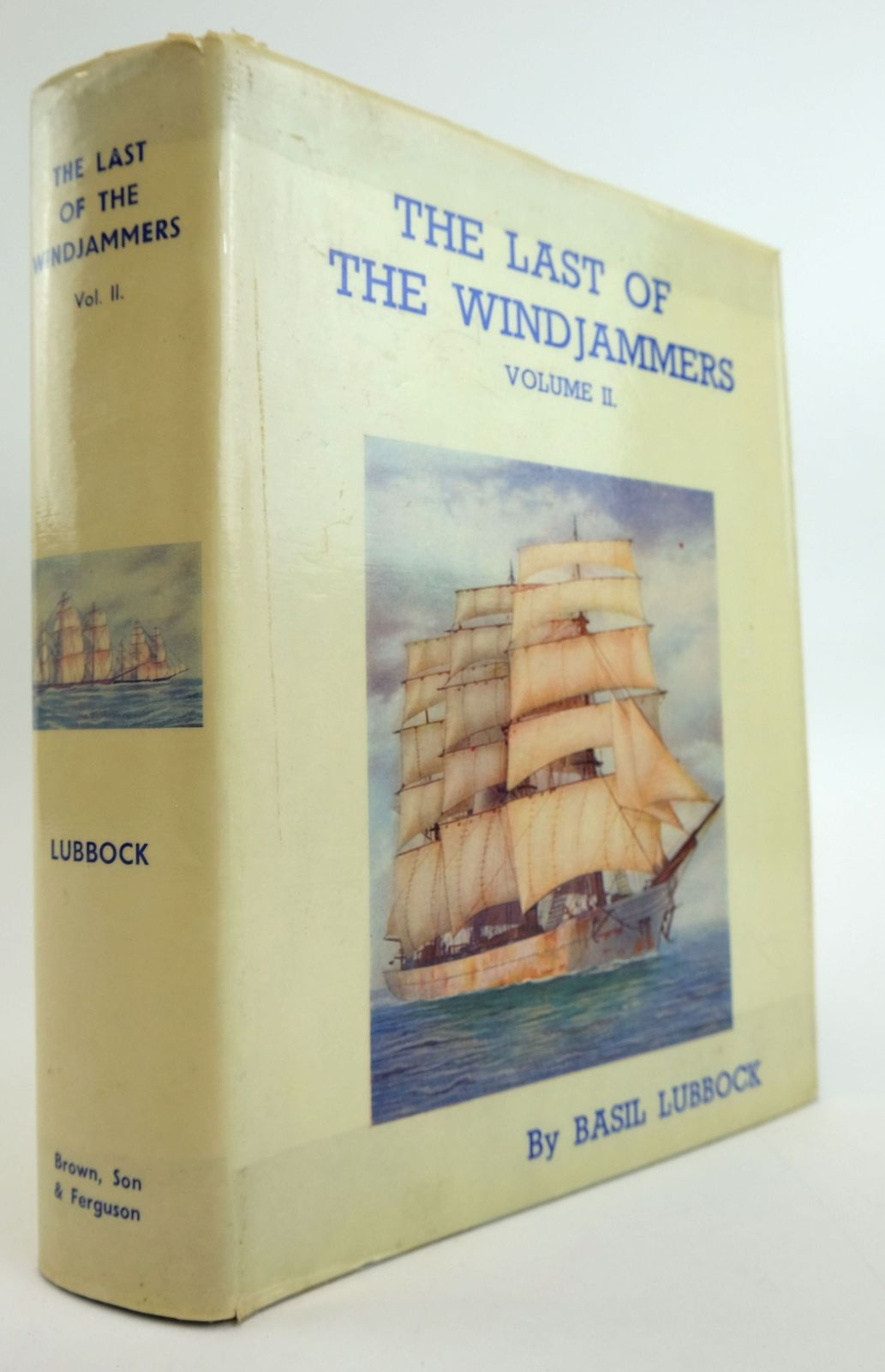 Photo of THE LAST OF THE WINDJAMMERS VOLUME II written by Lubbock, Basil published by Brown, Son & Ferguson Ltd. (STOCK CODE: 1820021)  for sale by Stella & Rose's Books