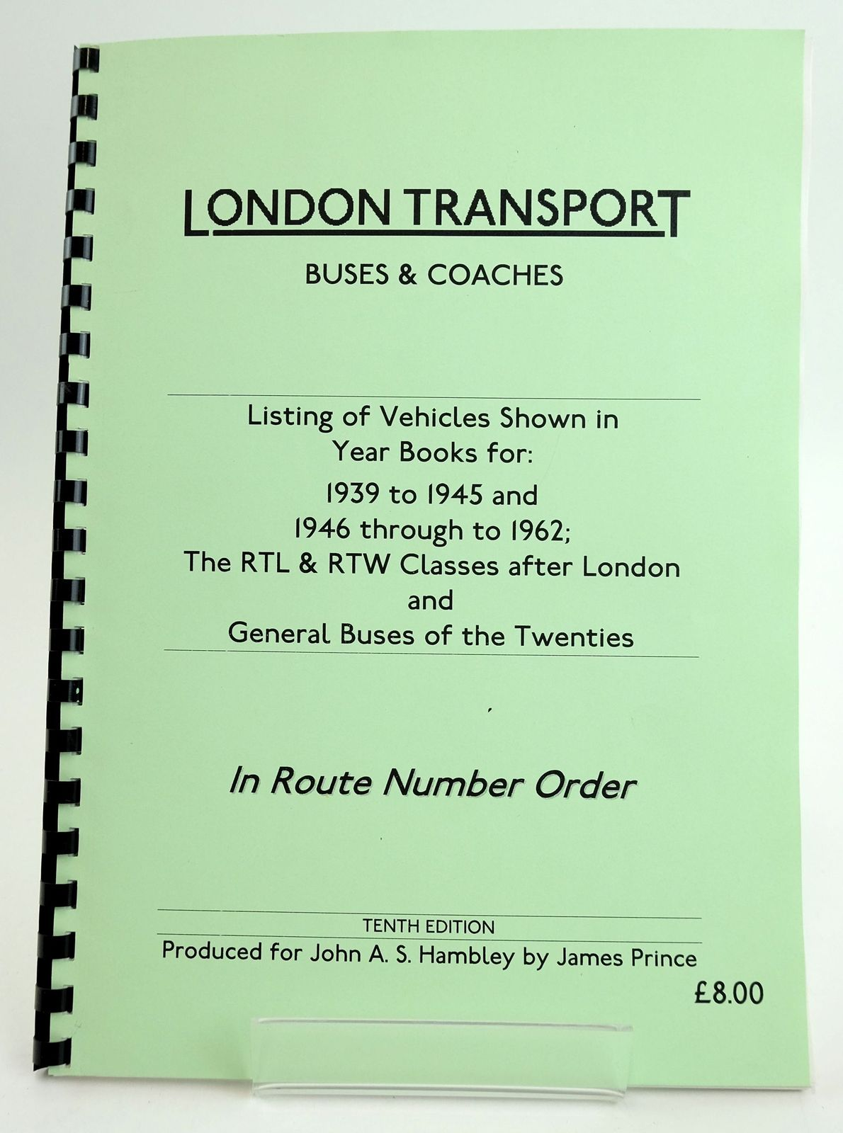 Photo of LONDON TRANSPORT BUSES & COACHES: LISTING OF VEHICLES SHOWN IN YEAR BOOKS FOR 1939 TO 1945 AND 1946 TO 1962 published by John A.S. Hambley (STOCK CODE: 1820030)  for sale by Stella & Rose's Books