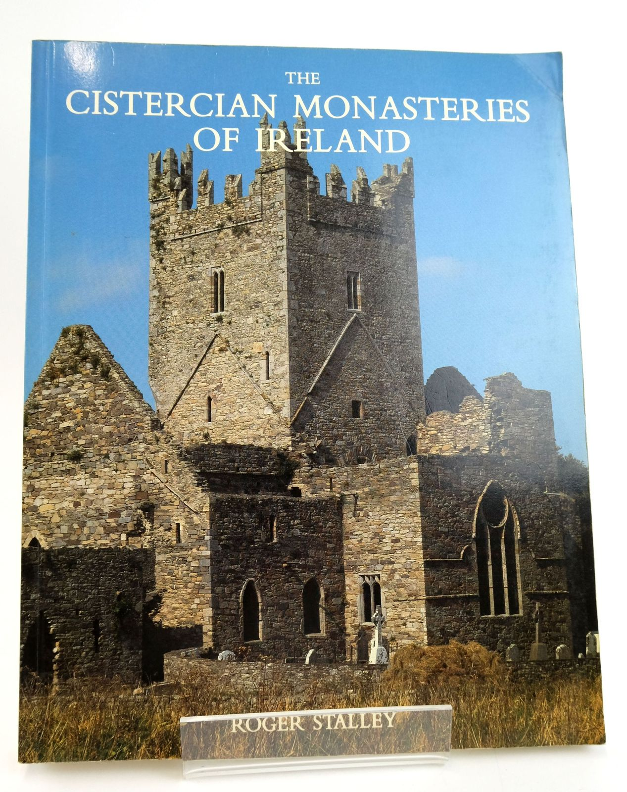 Photo of THE CISTERCIAN MONASTERIES OF IRELAND written by Stalley, Roger published by Yale University Press (STOCK CODE: 1820044)  for sale by Stella & Rose's Books