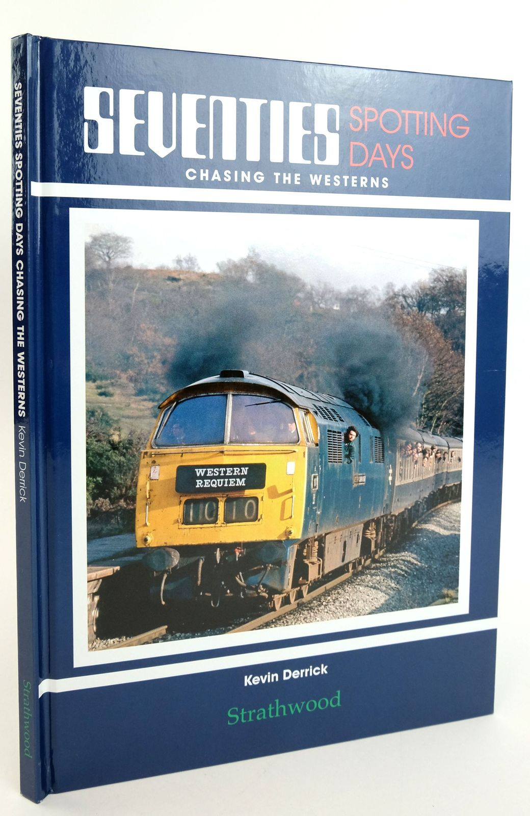 Photo of SEVENTIES SPOTTING DAYS: CHASING THE WESTERNS written by Derrick, Kevin published by Strathwood Ltd (STOCK CODE: 1820048)  for sale by Stella & Rose's Books