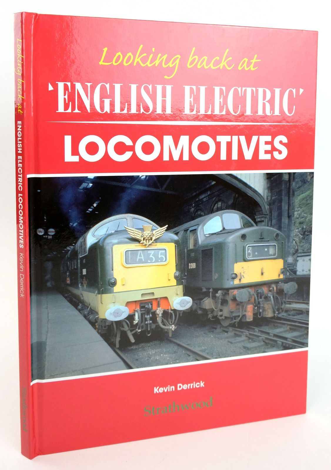 Photo of LOOKING BACK AT ENGLISH ELECTRIC LOCOMOTIVES written by Derrick, Kevin published by Strathwood Ltd (STOCK CODE: 1820049)  for sale by Stella & Rose's Books