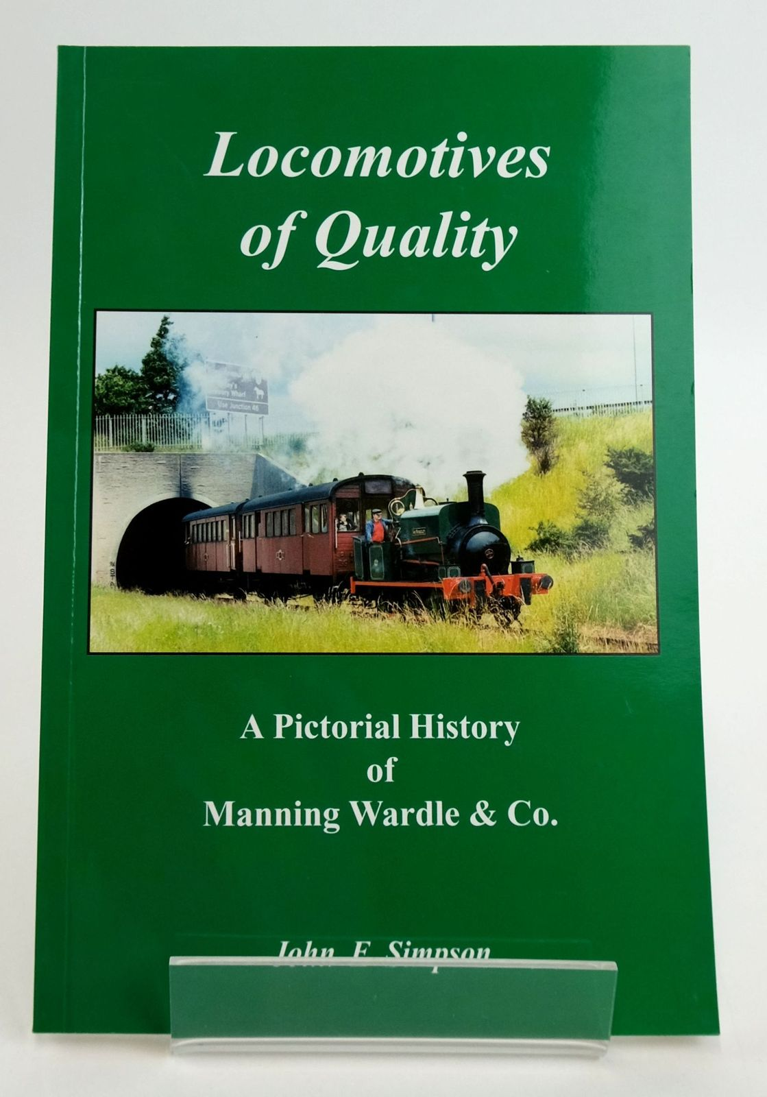 Photo of LOCOMOTIVES OF QUALITY: A PICTORIAL HISTORY OF MANNING WARDLE & CO. written by Simpson, John E. published by Ross-Evans (STOCK CODE: 1820069)  for sale by Stella & Rose's Books