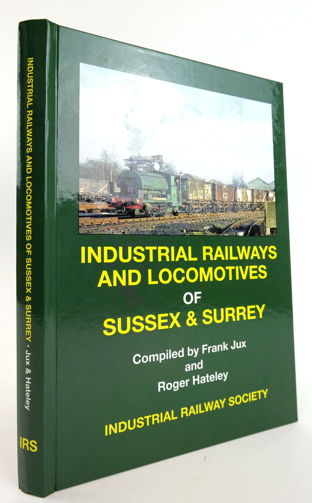 Photo of INDUSTRIAL RAILWAYS AND LOCOMOTIVES OF SUSSEX & SURREY written by Jux, Frank Hateley, Roger published by The Industrial Railway Society (STOCK CODE: 1820071)  for sale by Stella & Rose's Books