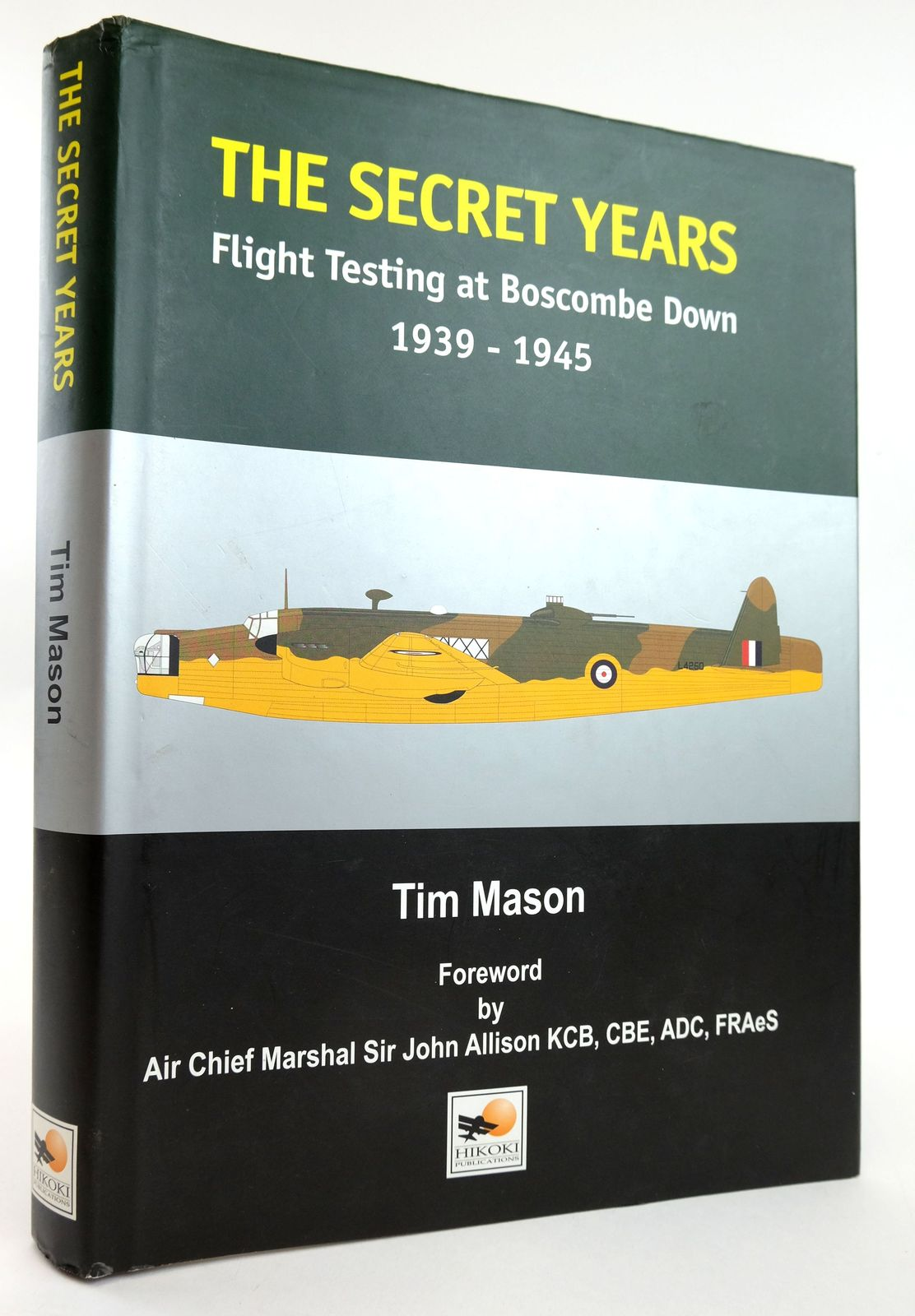 Photo of THE SECRET YEARS: FLIGHT TESTING AT BOSCOMBE DOWN 1939-1945- Stock Number: 1820075