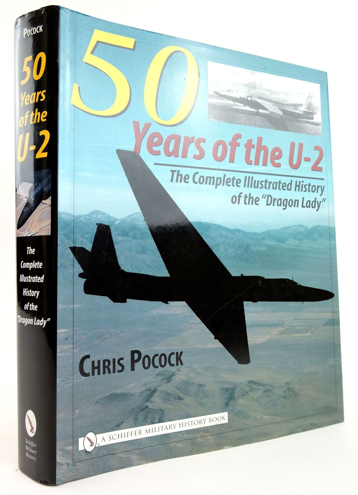 """Photo of 50 YEARS OF THE U-2: THE COMPLETE ILLUSTRATED HISTORY OF THE """"DRAGON LADY"""" written by Pocock, Chris published by Schiffer Military History (STOCK CODE: 1820076)  for sale by Stella & Rose's Books"""