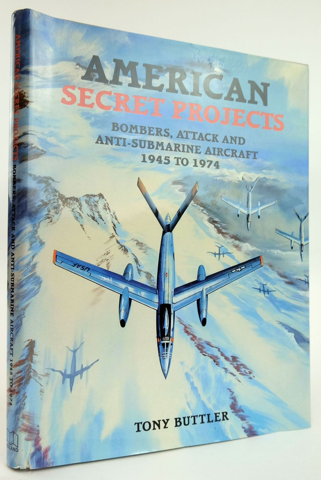 Photo of AMERICAN SECRET PROJECTS: BOMBERS, ATTACK & ANTI-SUBMARINE AIRCRAFT 1945-1974- Stock Number: 1820088