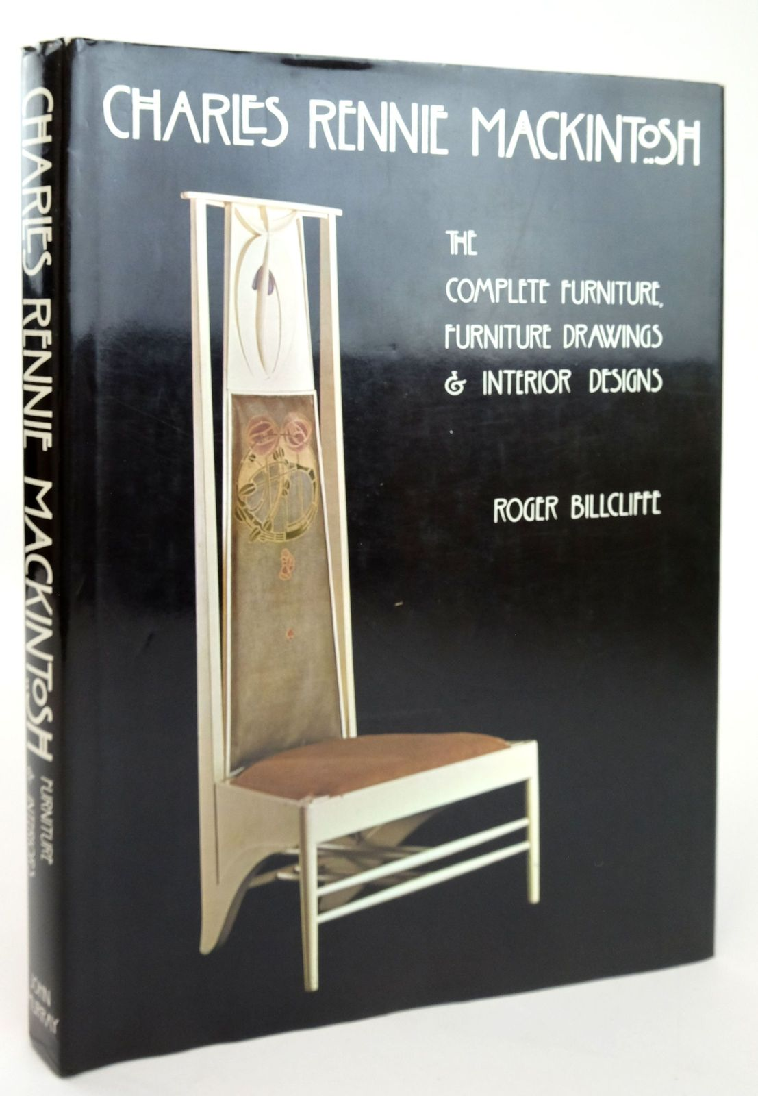 Photo of CHARLES RENNIE MACKINTOSH: THE COMPLETE FURNITURE, FURNITURE DRAWINGS AND INTERIOR DESIGNS written by Billcliffe, Roger published by John Murray (STOCK CODE: 1820102)  for sale by Stella & Rose's Books