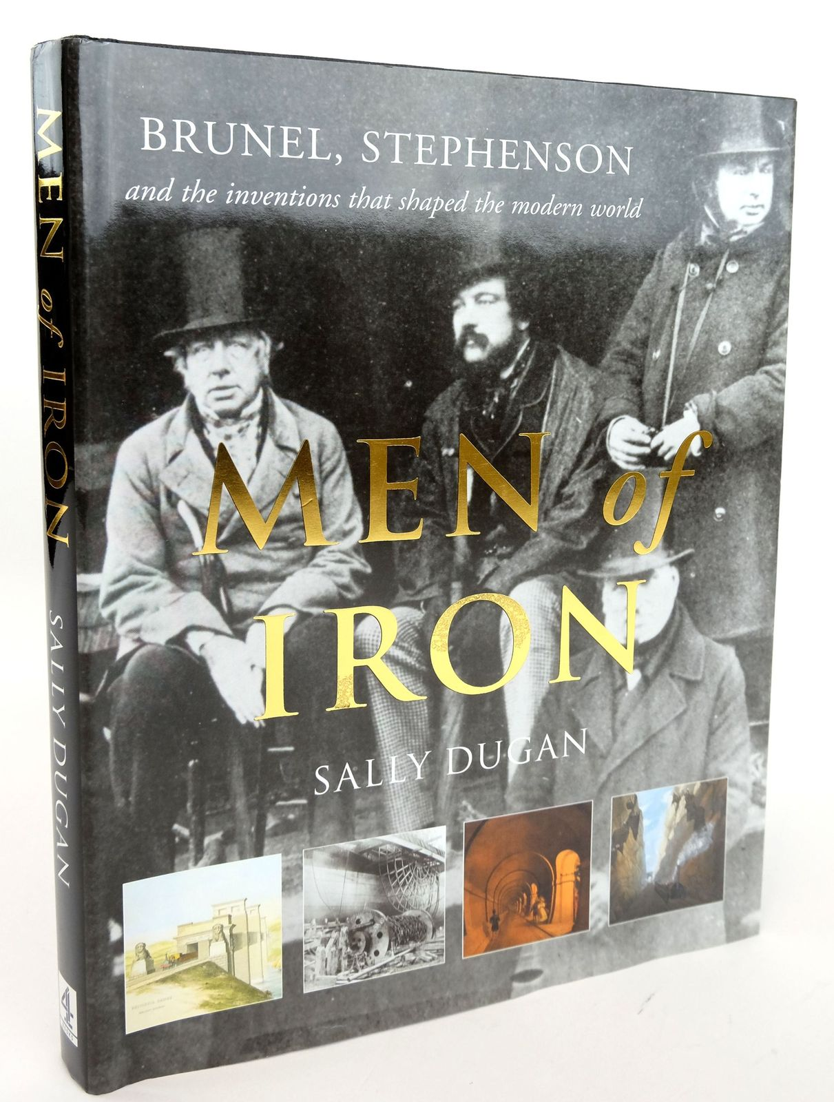 Photo of MEN OF IRON: BRUNEL, STEPHENSON AND THE INVENTIONS THAT SHAPED THE MODERN WORLD written by Dugan, Sally published by Channel Four Books (STOCK CODE: 1820115)  for sale by Stella & Rose's Books