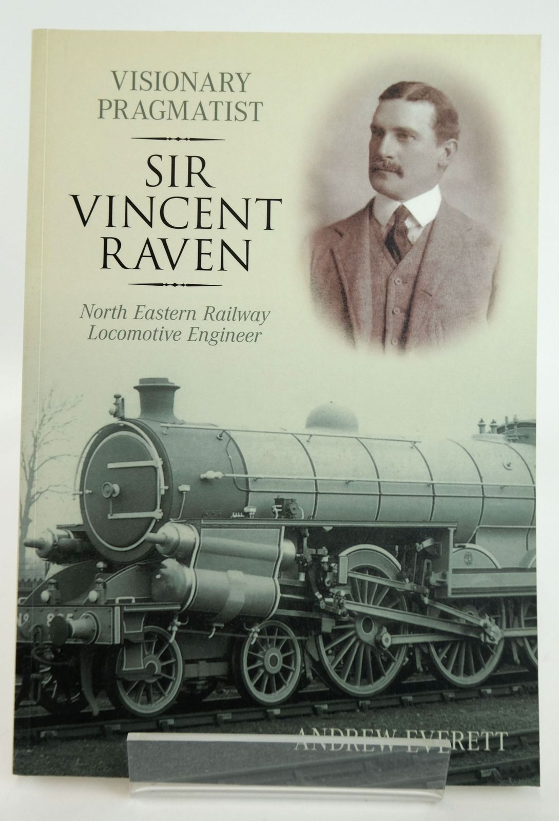 Photo of VISIONARY PRAGMATIST: SIR VINCENT RAVEN NORTH EASTERN RAILWAY LOCOMOTIVE ENGINEER written by Everett, Andrew published by Tempus (STOCK CODE: 1820116)  for sale by Stella & Rose's Books